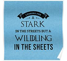 Stark in the Streets, Wildling in the Sheets in White Poster