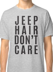Jeep Hair Dont Care Classic T-Shirt