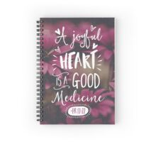 A Joyful Heart Is A Good Medicine Spiral Notebook