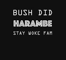 Bush Did Harambe! Stay Woke Unisex T-Shirt