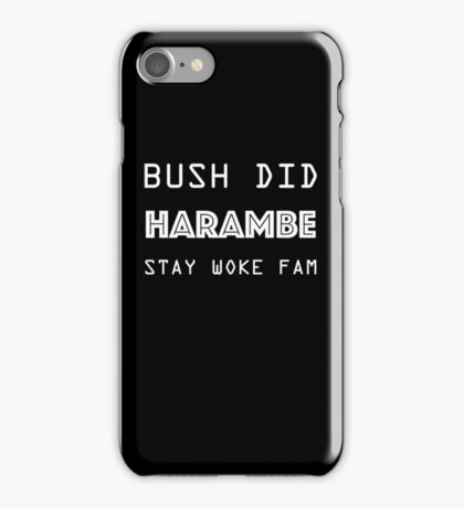 Bush Did Harambe! Stay Woke iPhone Case/Skin