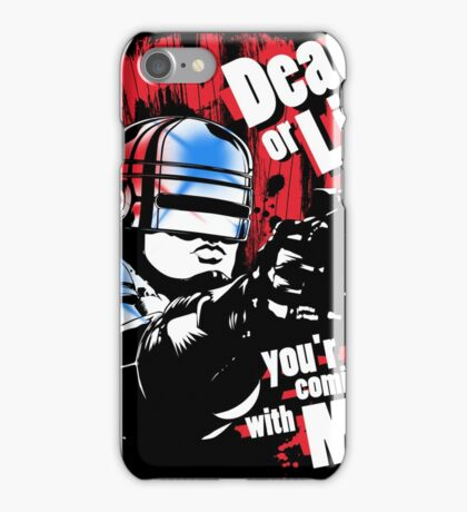 Dead or Live you'r coming with Me! iPhone Case/Skin