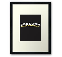 Abs are great! But have you tried donuts? Framed Print