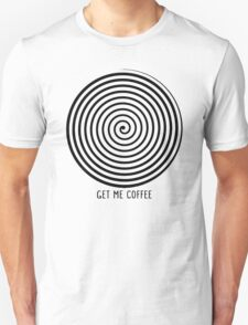 """Get me coffee"" hypno wheel T-Shirt"
