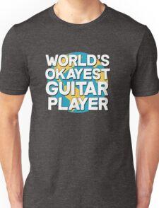 World's okayest guitar player Unisex T-Shirt