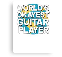 World's okayest guitar player Canvas Print