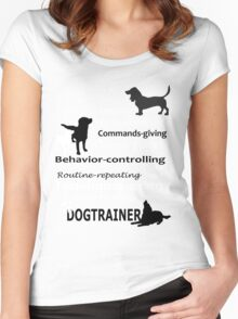 I am a Paw-holding Obedience-teaching Treats-rewarding Commands-giving Owner-guiding Behavior-controlling Routine-repeating Techniques-using Patiently-reinforcing DOG TRAINER Women's Fitted Scoop T-Shirt
