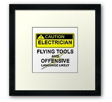 CAUTION - ELECTRICIAN Framed Print