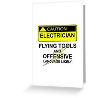 CAUTION - ELECTRICIAN Greeting Card