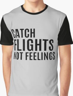 Dont Catch Feelings Graphic T-Shirt