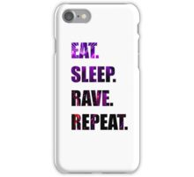 Eat.Sleep.Rave.Repeat. iPhone Case/Skin