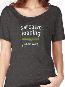 Sarcasm loading, please wait (progress bar) Women's Relaxed Fit T-Shirt
