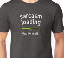 Sarcasm loading, please wait (progress bar) Unisex T-Shirt