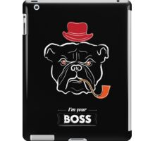 I'm your boss iPad Case/Skin