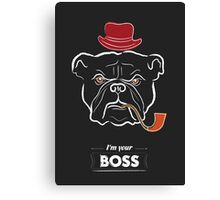 I'm your boss Canvas Print