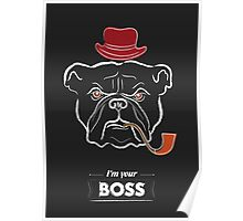 I'm your boss Poster