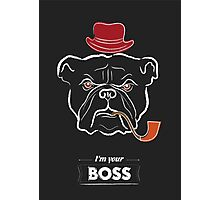 I'm your boss Photographic Print
