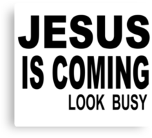 JESUS IS COMING Canvas Print