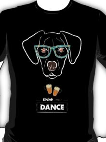 Drink and dance T-Shirt
