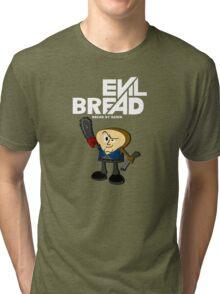 Evil Bread Tri-blend T-Shirt
