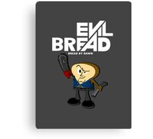 Evil Bread Canvas Print