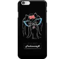 I'm a fashionista iPhone Case/Skin