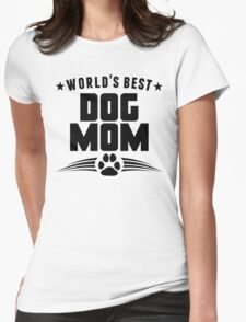 World's Best Dog Mom Womens Fitted T-Shirt