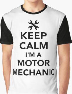 Keep calm I'm a motor mechanic Graphic T-Shirt