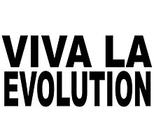 VIVA LA EVOLUTION by James Chetwald Mattson