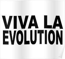VIVA LA EVOLUTION Poster