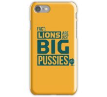 LION ARE JUST BIG PUSSIES iPhone Case/Skin