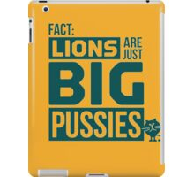 LION ARE JUST BIG PUSSIES iPad Case/Skin