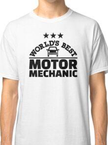 World's best motor mechanic Classic T-Shirt