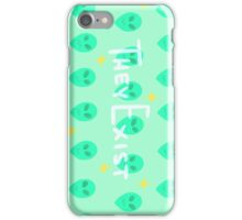 They Exist iPhone Case/Skin