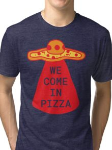 We Come in Pizza Tri-blend T-Shirt