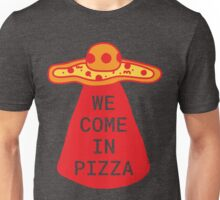 We Come in Pizza Unisex T-Shirt