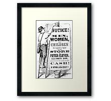 Notice! Men, Women and Children Framed Print