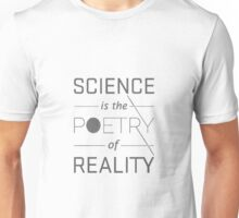 Science is the poetry of the reality Unisex T-Shirt