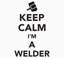 Keep calm I'm a welder by Designzz