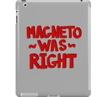 Magneto Was Right iPad Case/Skin