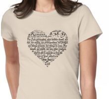 ROMANS 8:38-39 THE LOVE OF GOD  Womens Fitted T-Shirt