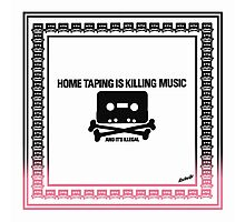 Home Taping is Killing Music Photographic Print