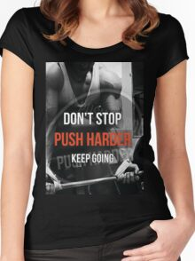 Don't Stop, Push Harder, Keep Going Women's Fitted Scoop T-Shirt