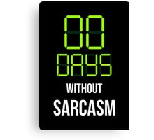 Zero Days Without Sarcasm - Humor T shirt Canvas Print