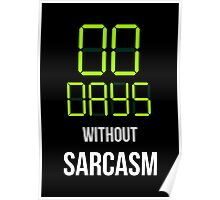 Zero Days Without Sarcasm - Humor T shirt Poster
