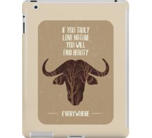 If you trully love nature you will find it everywhere iPad Case/Skin
