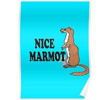 The Big Lebowski Quote - Nice Marmot Poster
