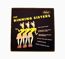 "BDinning Sisters, 10"" lp from early 50's, Swing Unisex T-Shirt"