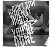 Don't Stop When It Hurts. Stop When You're Done. Poster