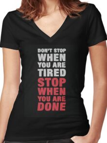Don't Stop When It Hurts. Stop When You're Done. Women's Fitted V-Neck T-Shirt